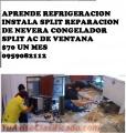 CURSO  DE REFRIGERACION $70 UN MES  INSTALACION DE SPLIT  REPARACION MANTENIMIENTO DE NEVE