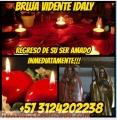 +57 3124202238 BRUJA IDALY DOBLEGO A SU AMOR SOLUCIONES RAPIDAS
